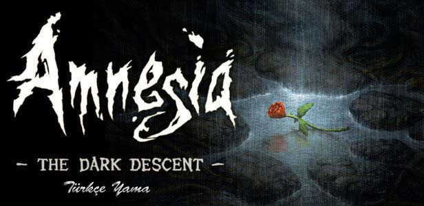 Amnesia: The Dark Descent Türkçe Yama